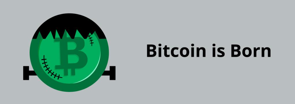 Bitcoin is born